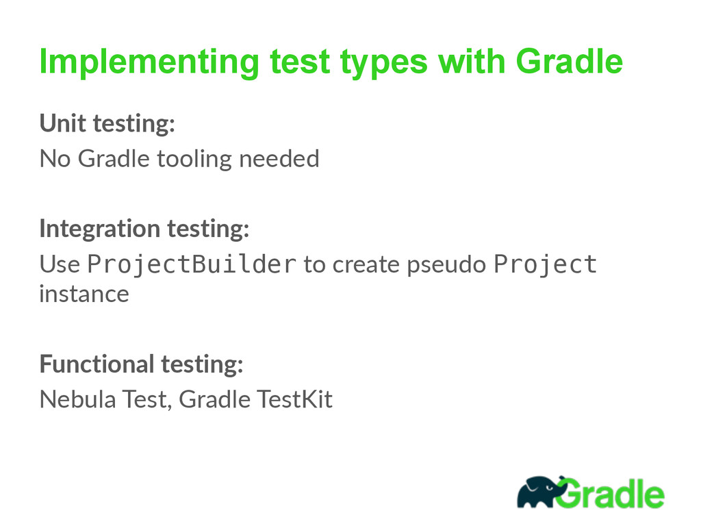 Implementing test types with Gradle Unit testi...
