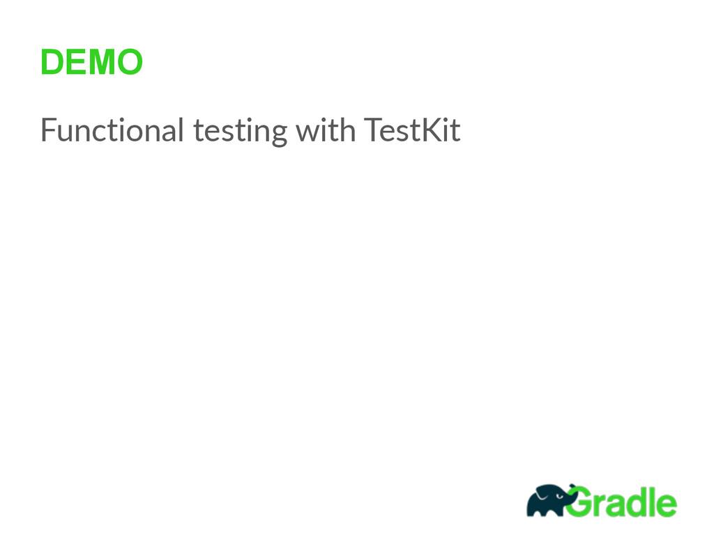 DEMO Functional testing with TestKit