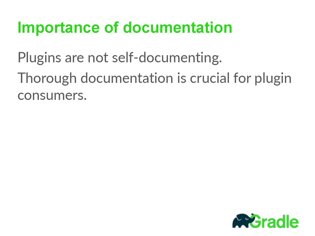 Importance of documentation Plugins are not ...
