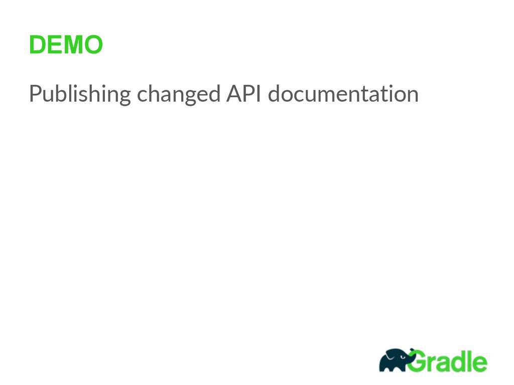 DEMO Publishing changed API documentation