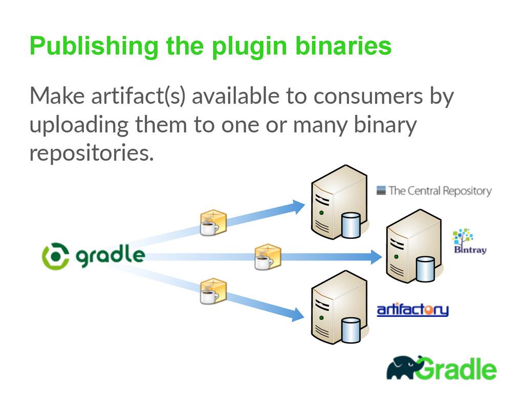 Publishing the plugin binaries Make artifact(s...