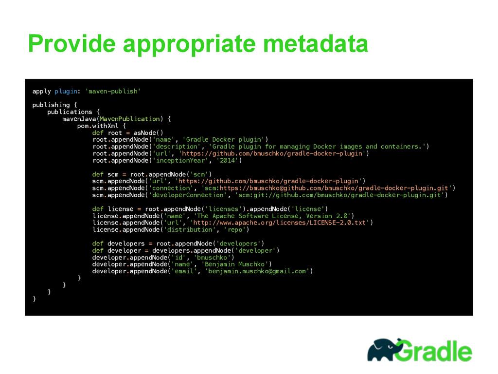 Provide appropriate metadata  apply plugin: 'm...