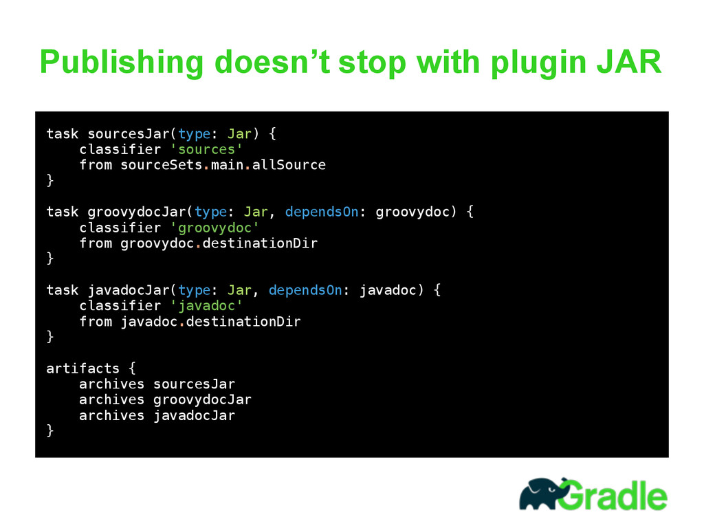 Publishing doesn't stop with plugin JAR  task ...