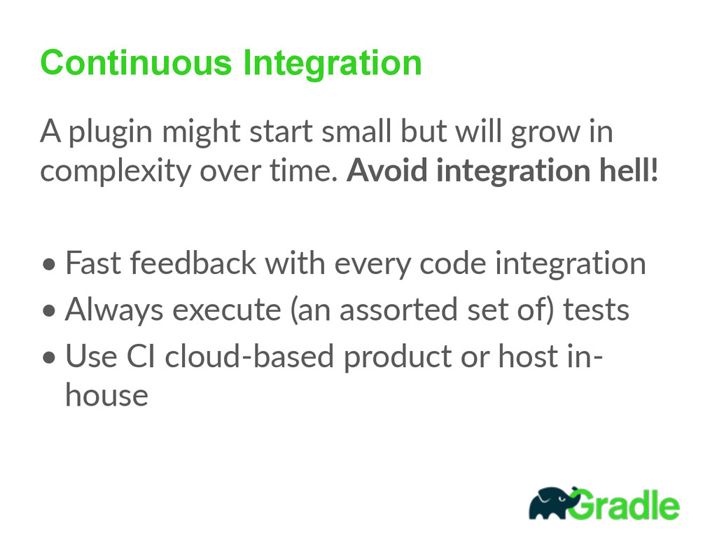 Continuous Integration A plugin might start ...