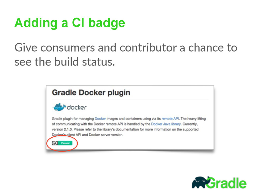 Adding a CI badge Give consumers and contrib...