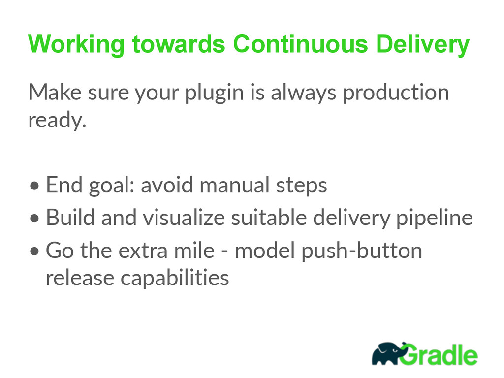 Working towards Continuous Delivery Make sure ...