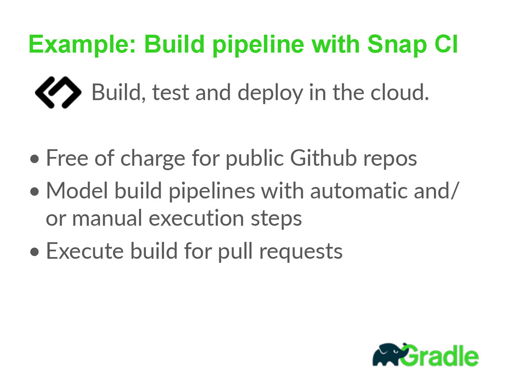 Example: Build pipeline with Snap CI      ...