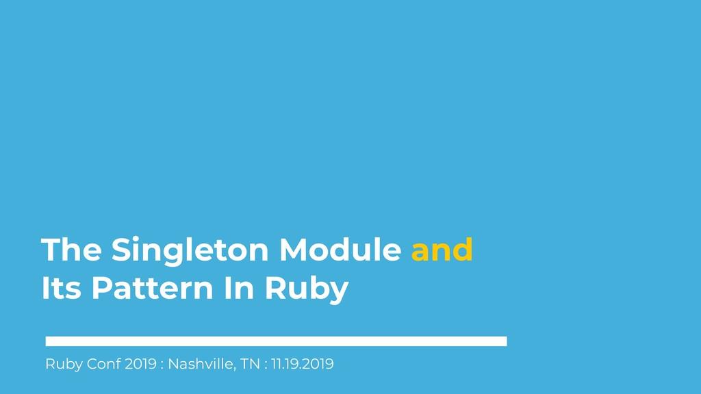 The Singleton Module and Its Pattern In Ruby Ru...
