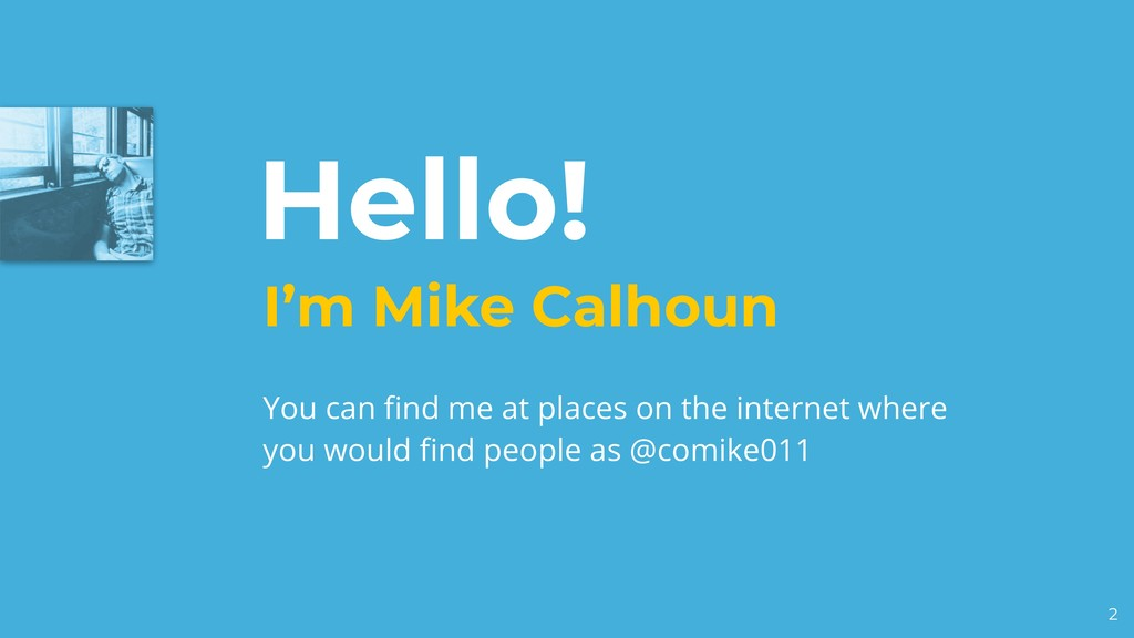 Hello! I'm Mike Calhoun You can find me at plac...