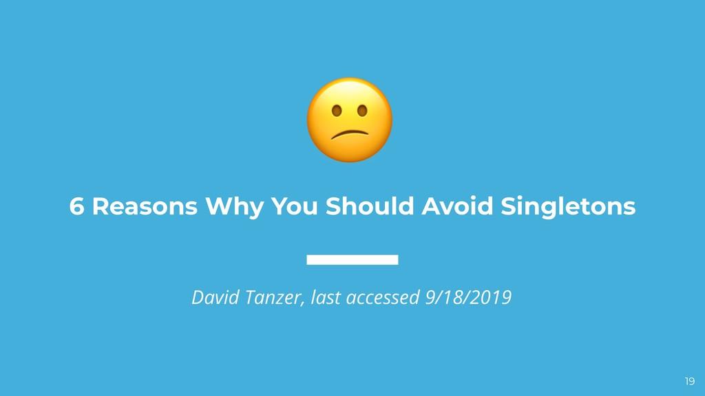 6 Reasons Why You Should Avoid Singletons David...