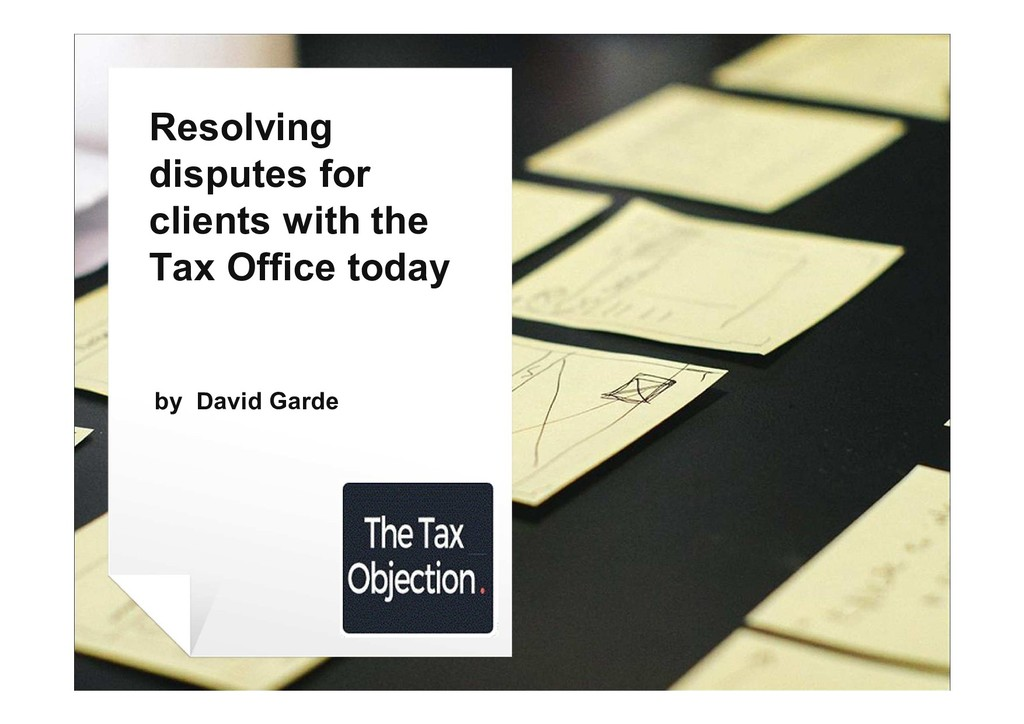 Resolving disputes for clients with the Tax Off...