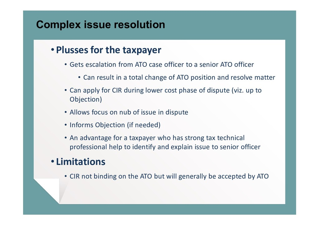 Complex issue resolution • Plusses for the taxp...