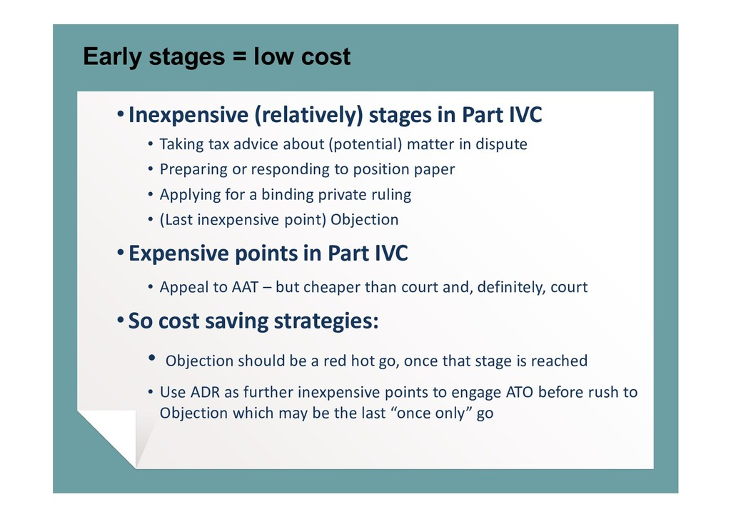 Early stages = low cost • Inexpensive (relative...
