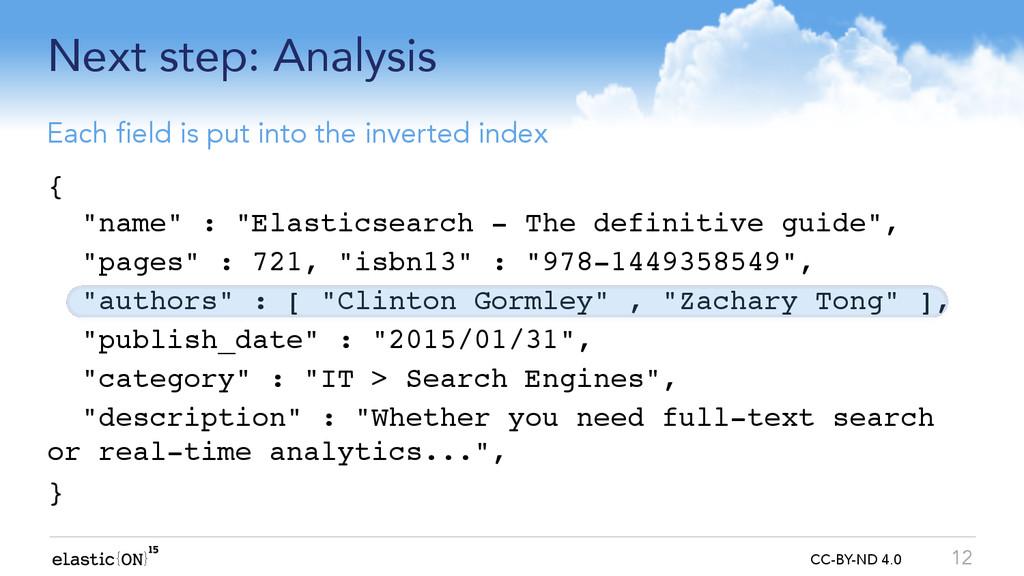 { } CC-BY-ND 4.0 Next step: Analysis 12 Each fi...
