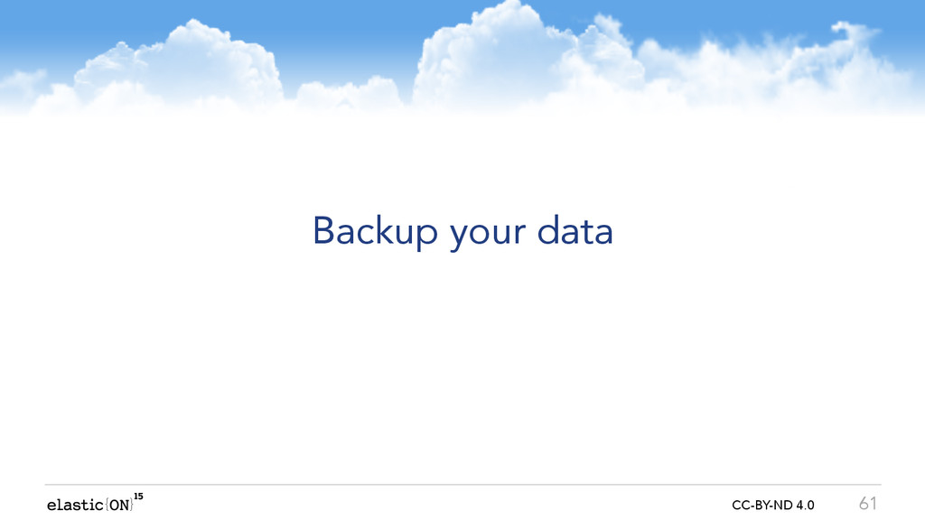 { } CC-BY-ND 4.0 Backup your data 61
