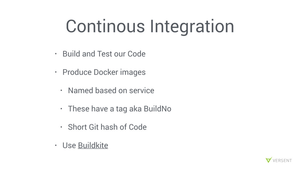 Continous Integration • Build and Test our Code...