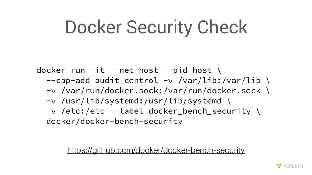 Docker Security Check docker run -it --net host...
