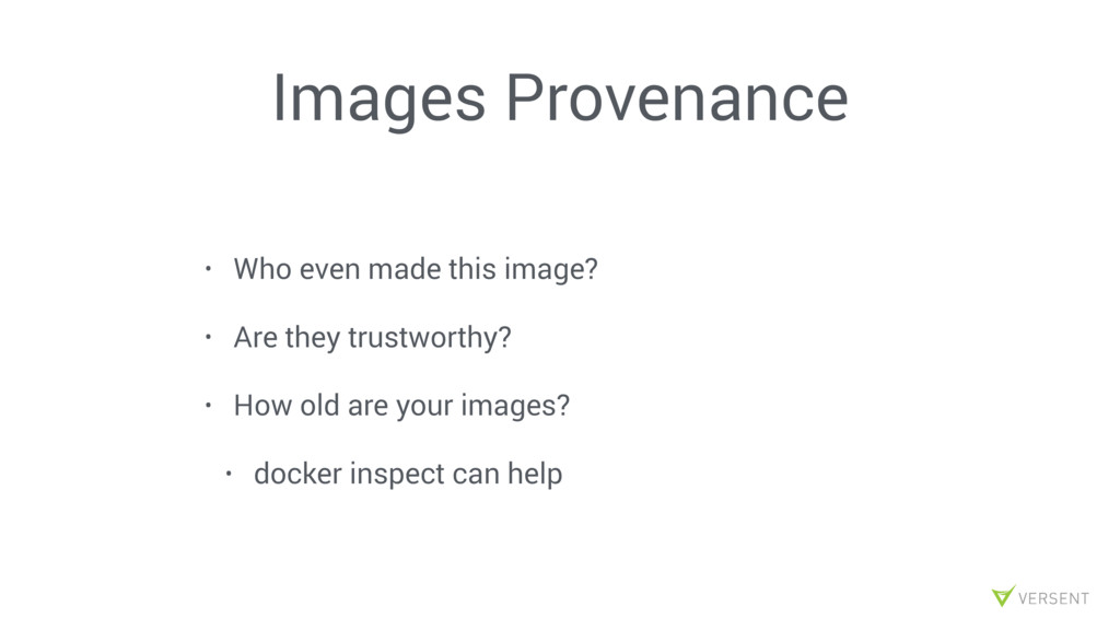 Images Provenance • Who even made this image? •...