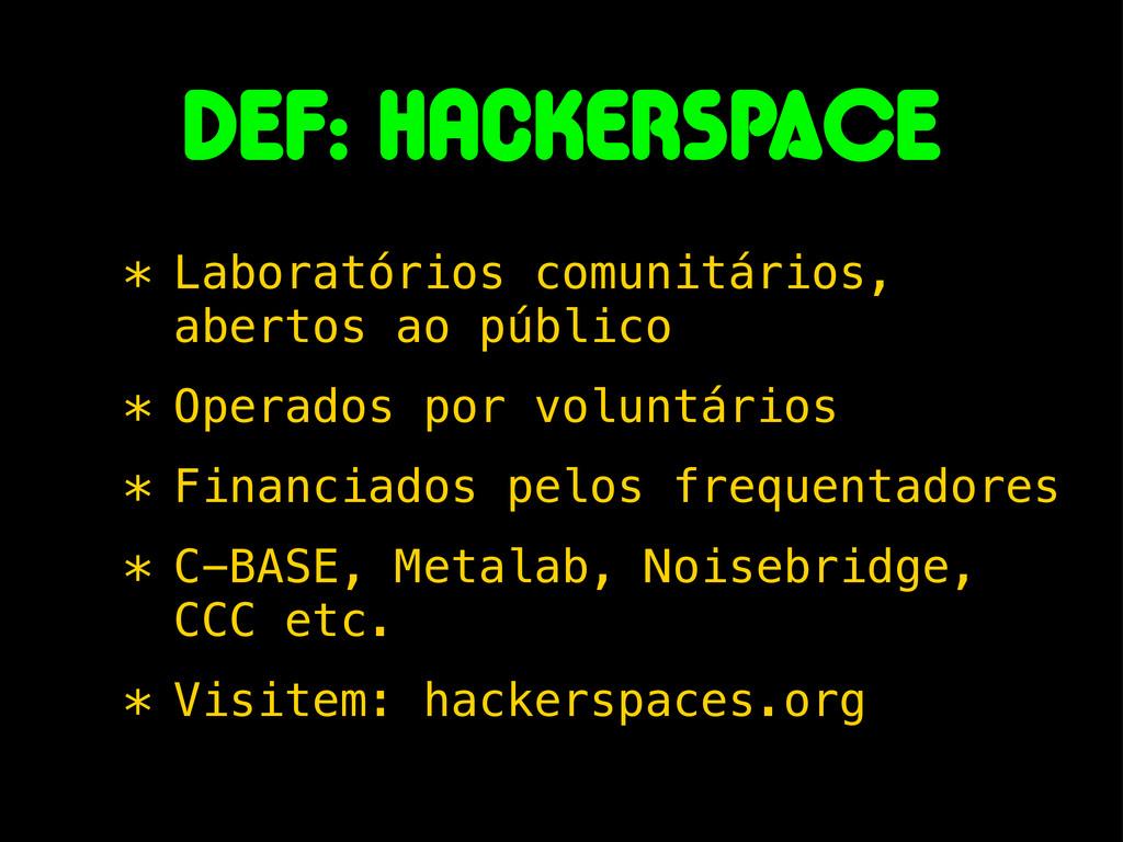 DEF: HackerSpACE * Laboratórios comunitários, a...