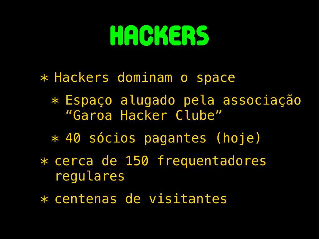 HackerS * Hackers dominam o space * Espaço alug...