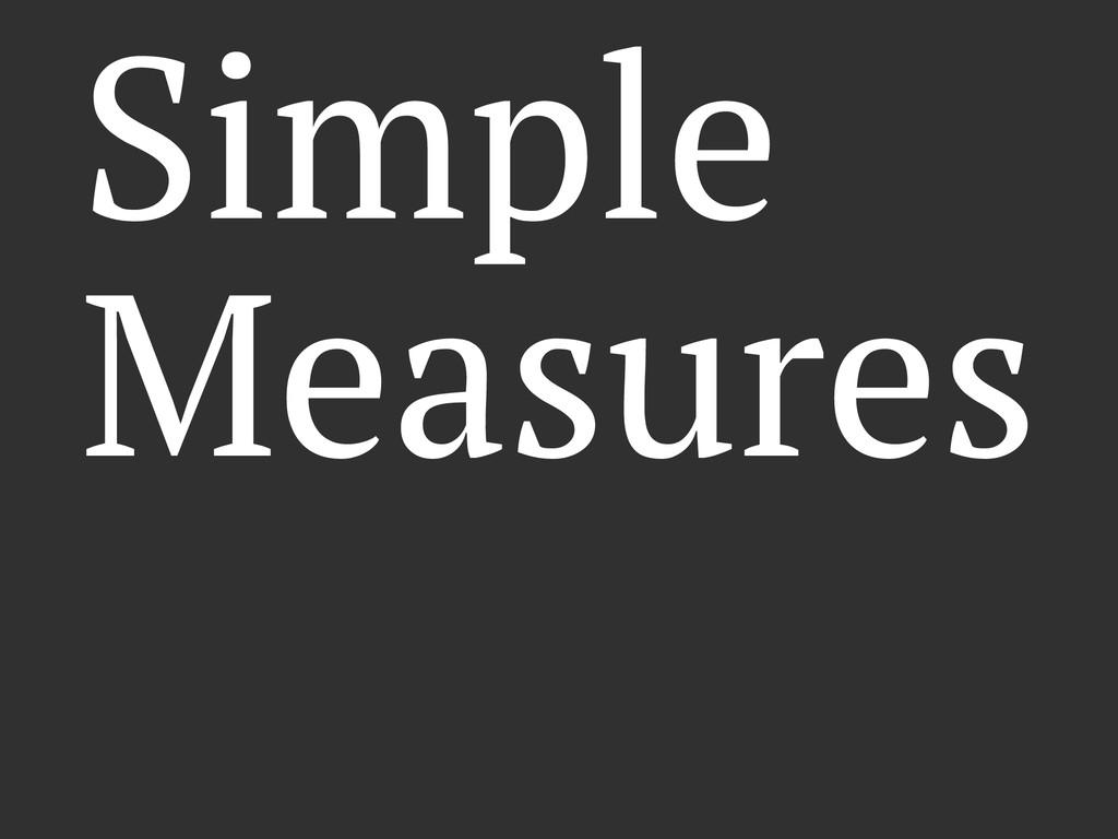 Simple Measures