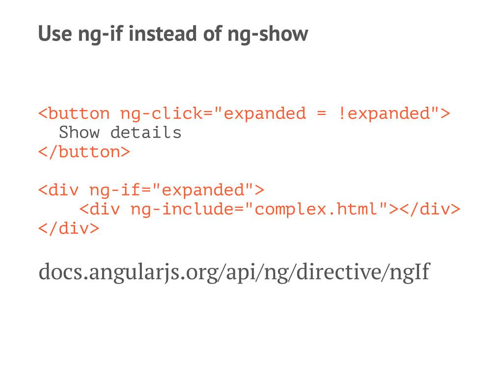 """Use ng-if instead of ng-show <button ng-click=""""..."""