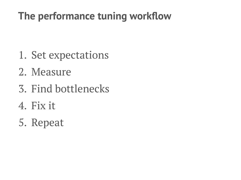 The performance tuning workflow 1. Set expectati...
