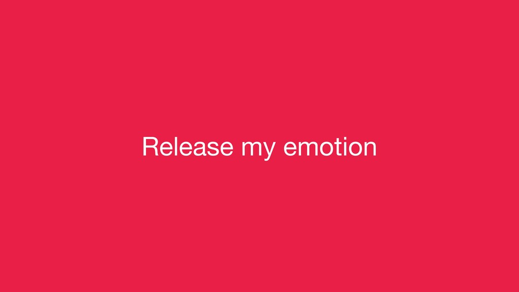 Release my emotion