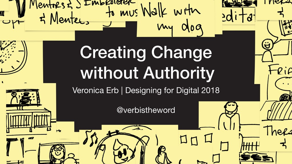Creating Change without Authority Veronica Erb ...