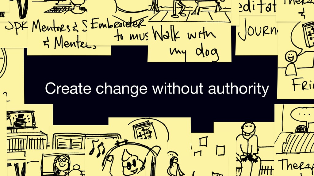 Create change without authority