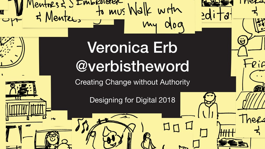 Veronica Erb @verbistheword Creating Change wit...
