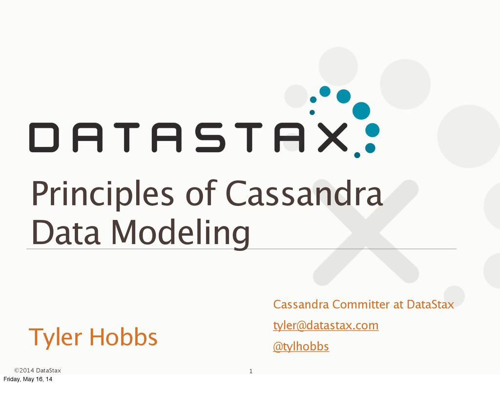 ©2014 DataStax Tyler Hobbs Principles of Cassan...