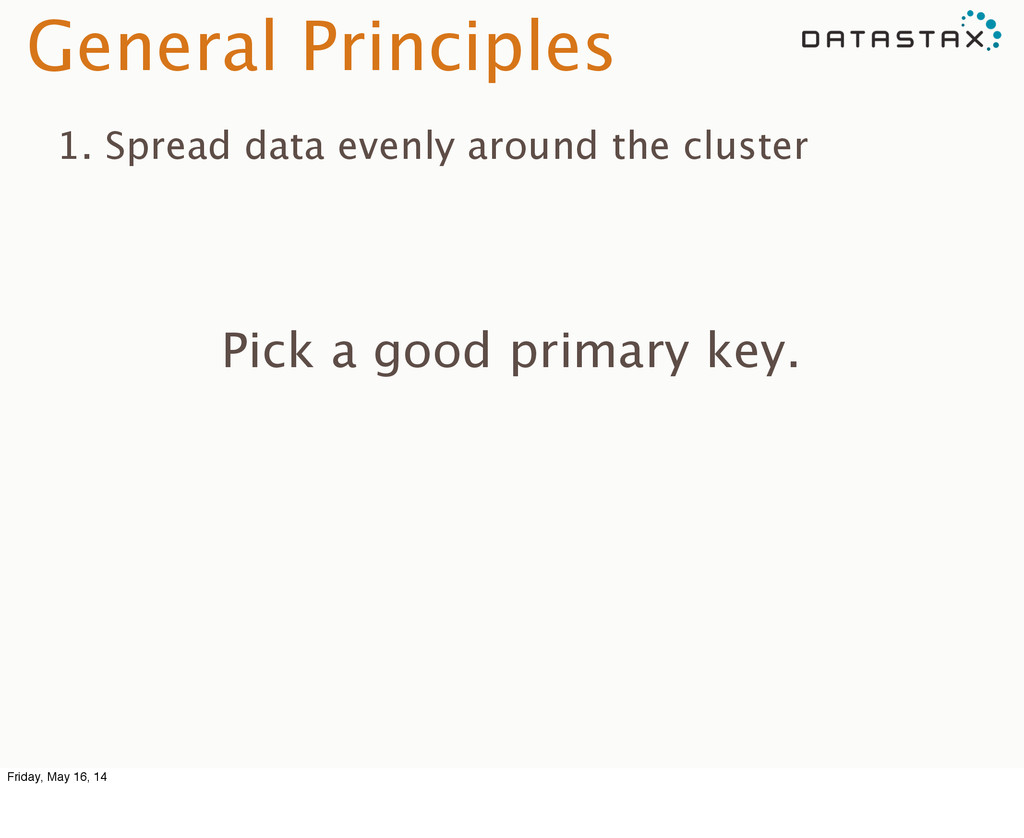General Principles 1. Spread data evenly around...