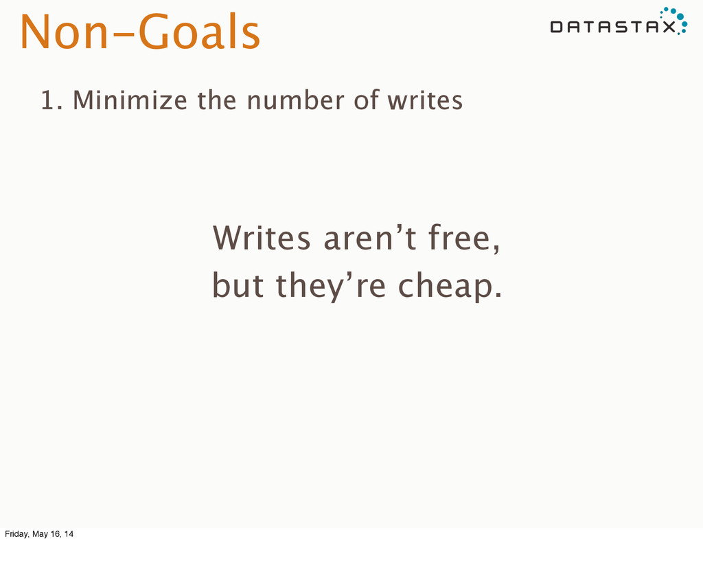Non-Goals 1. Minimize the number of writes Writ...