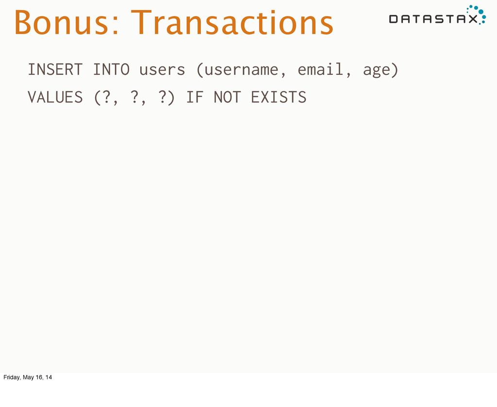 Bonus: Transactions INSERT INTO users (username...