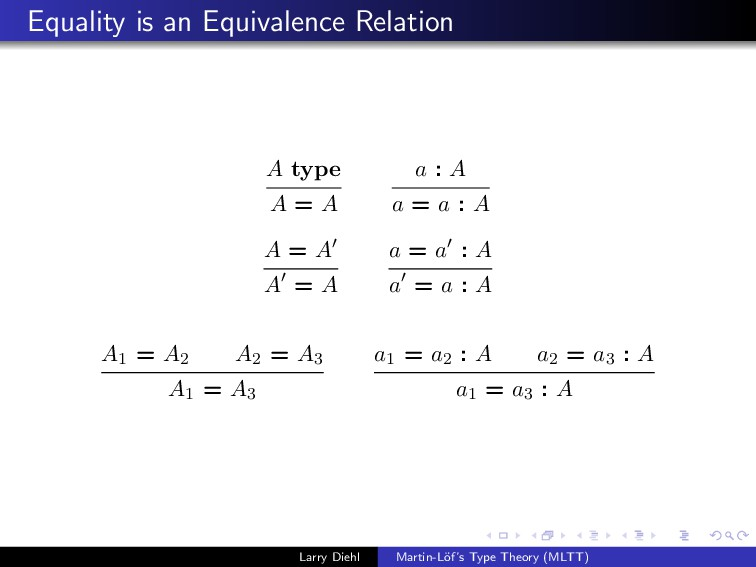 Equality is an Equivalence Relation A type A = ...