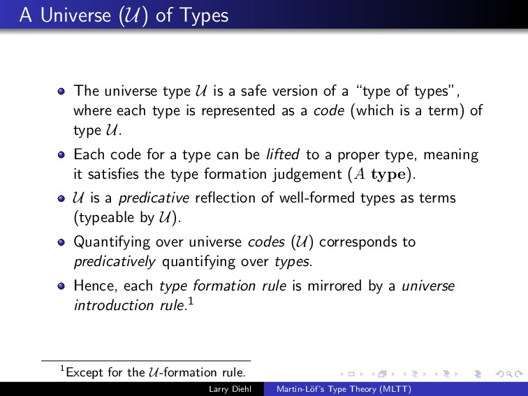 A Universe (U) of Types The universe type U is ...