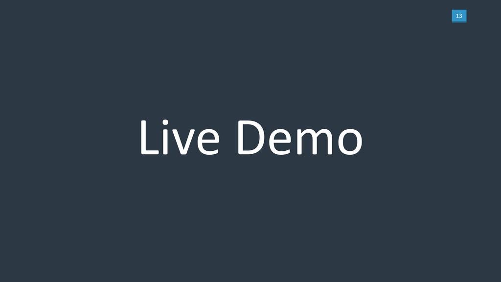 13 Live Demo