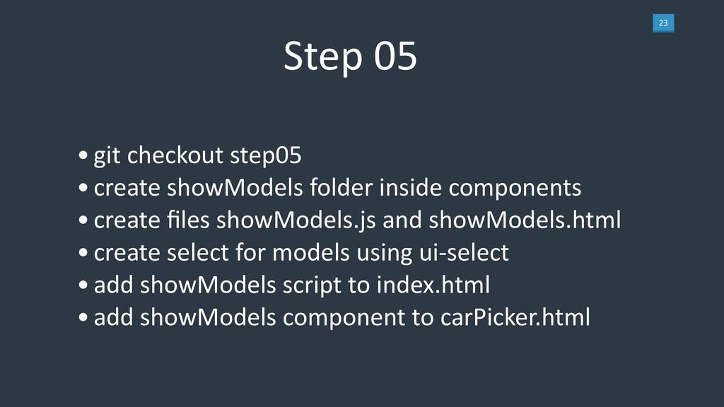 23 Step 05 •git checkout step05 •create showMod...