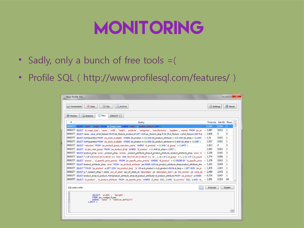 Monitoring ● Sadly, only a bunch of free tools ...