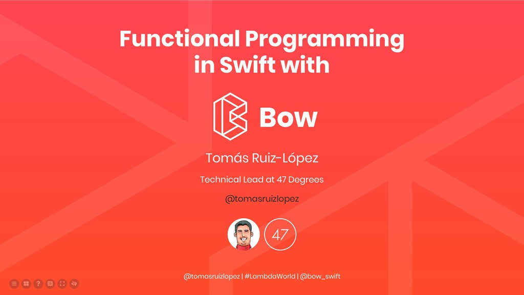 Functional Programming in Swift with Bow Tomás ...