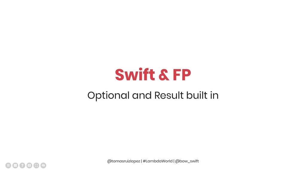 Swift & FP Optional and Result built in @tomasr...