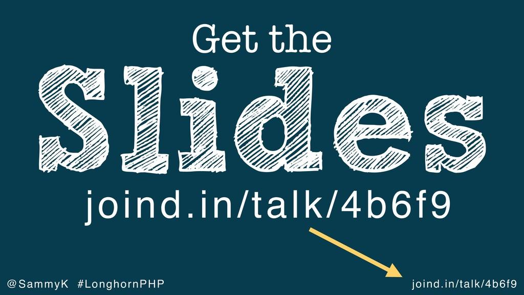 joind.in/talk/4b6f9 @SammyK #LonghornPHP Slides...