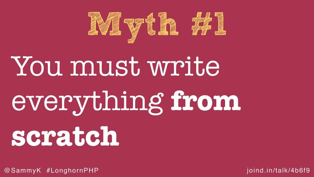 joind.in/talk/4b6f9 @SammyK #LonghornPHP Myth #...