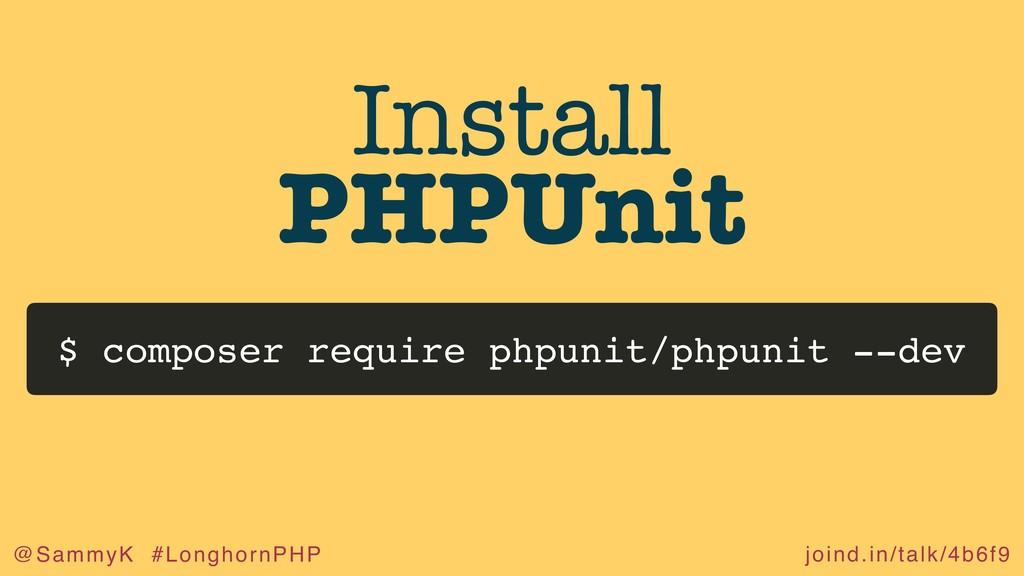 joind.in/talk/4b6f9 @SammyK #LonghornPHP Instal...