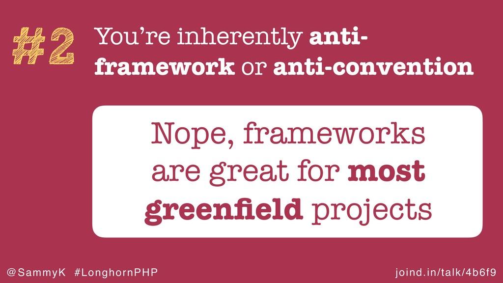 joind.in/talk/4b6f9 @SammyK #LonghornPHP #2 You...