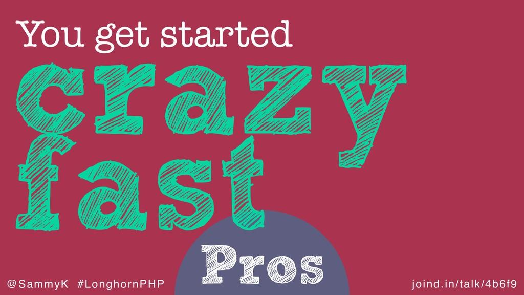 joind.in/talk/4b6f9 @SammyK #LonghornPHP Pros c...