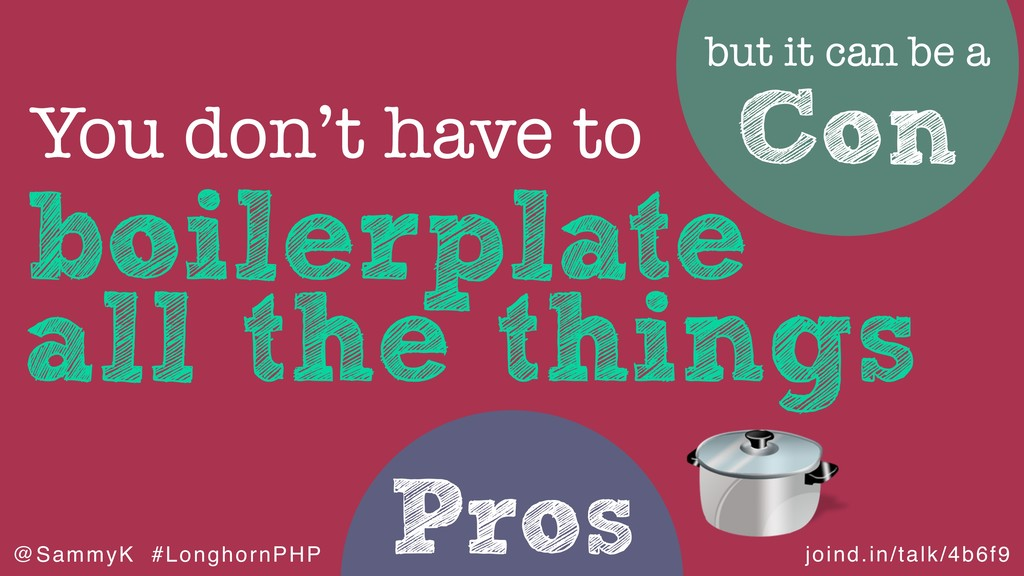 joind.in/talk/4b6f9 @SammyK #LonghornPHP Pros b...