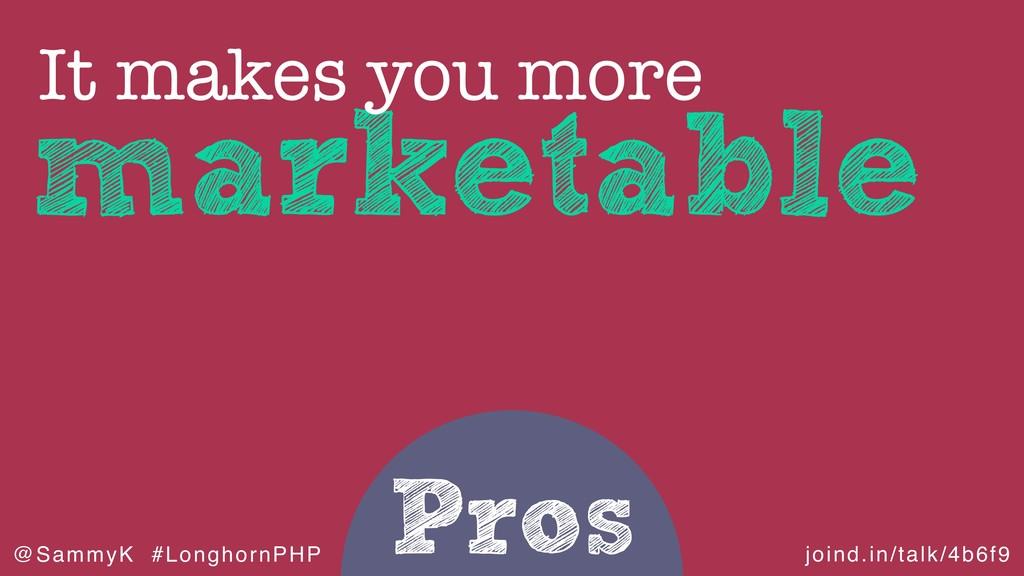 joind.in/talk/4b6f9 @SammyK #LonghornPHP Pros m...