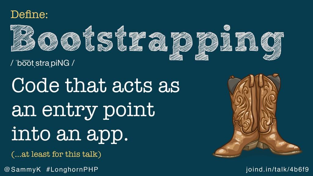 joind.in/talk/4b6f9 @SammyK #LonghornPHP Bootst...